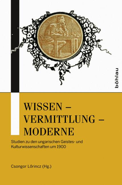 Wissen – Vermittlung – Moderne