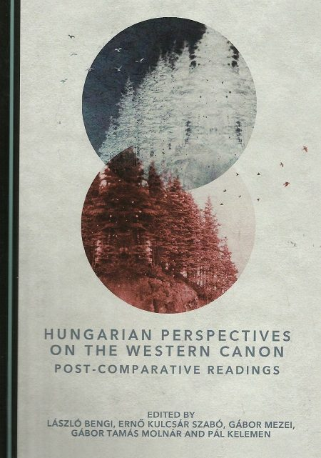 Hungarian Perspectives on the Western Canon. Post-Comparative Readings